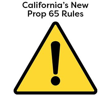 California's New Prop 65 Rules and what it means to our customers