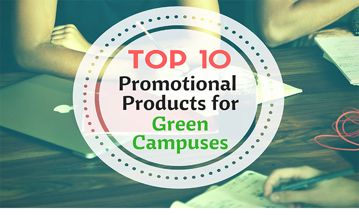 Top 10 Promotional Products for Green Campuses